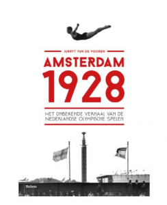 1928 het onbekende verhaal van de nederlandse olympische spelen